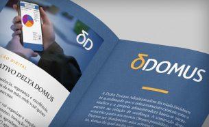 Desenvolvemos para a administradora Delta Domus materiais de comunicação continuada, em mídias físicas e digitais.